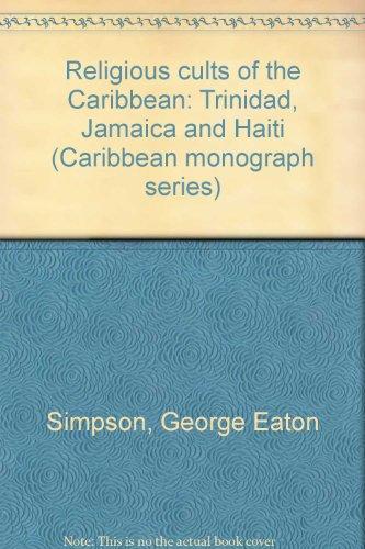 9780936708218: Religious cults of the Caribbean: Trinidad, Jamaica, and Haiti (Caribbean monograph series)