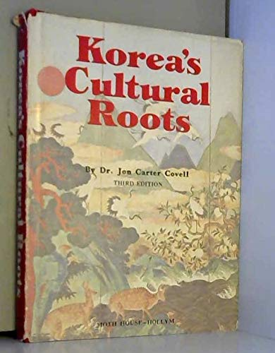 Korea's Cultural Roots: Covell, Jon C.