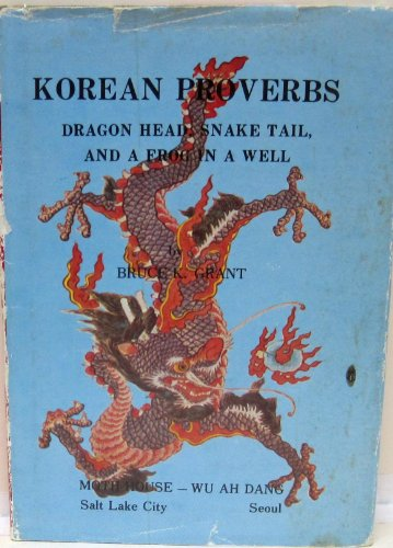 9780936718064: Korean proverbs: Dragon head, snake tail and a frog in a well