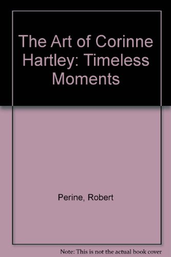 9780936725116: The Art of Corinne Hartley: Timeless Moments