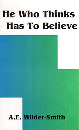 9780936728308: He Who Thinks Has to Believe