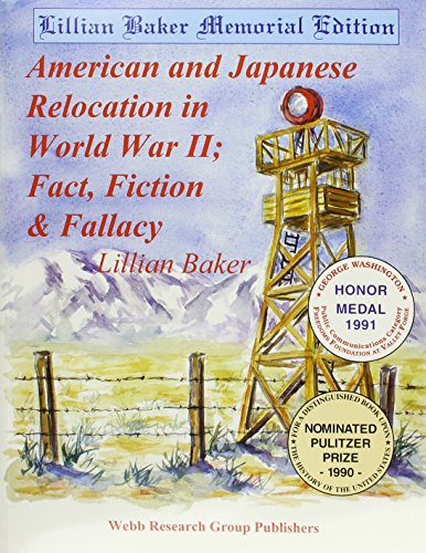 American and Japanese Relocation in World War II: Fact, Fiction & Fallacy: Baker, Lillian, ...