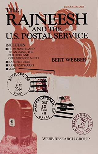 9780936738291: Rajneesh and the Us Postal Service Includes from Wasterland to an Oasis the Building and Operations of a City