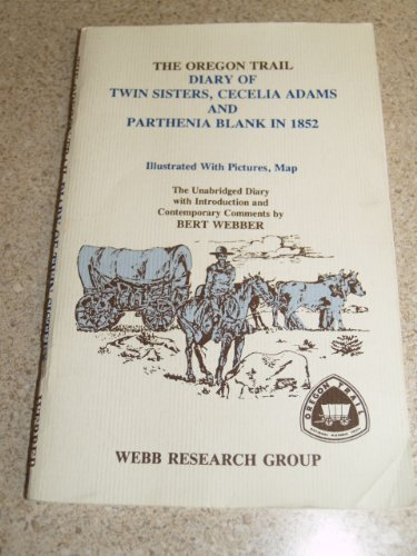 9780936738482: The Oregon Trail Diary of Twin Sisters Cecilia Adams and Parthenia Blank in 1852: The Unabridged Diary