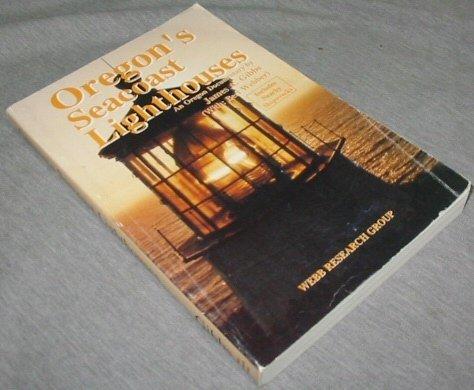 Oregon's Seacoast Lighthouses : An Oregon Documentary: Bert Webber; James
