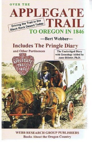 9780936738819: Over the Applegate Trail to Oregon in 1846: The Pringle Diary and Other Pertinences, the Unabridged Diary With Genealogy Added by Anne Bileter, Ph.D.