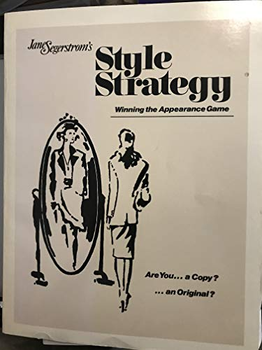 Style Strategy: Winning the Appearance Game (9780936740126) by Jane Segerstrom