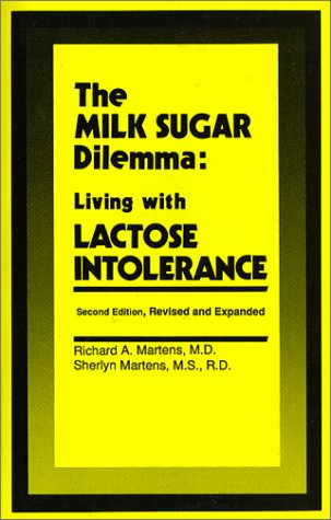 9780936741017: The Milk Sugar Dilemma: Living with Lactose Intolerance
