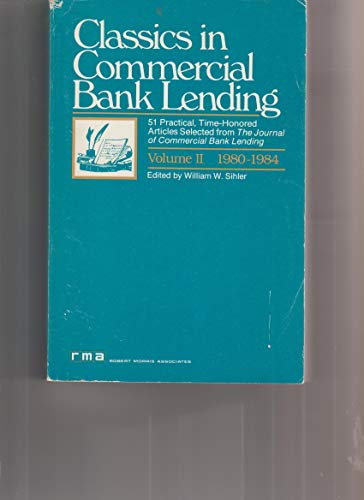 9780936742243: Classics in Commercial Bank Lending: 51 Practical, Time-Honored Articles Selected from the Journal of Commercial Bank Lending : 1980-1984