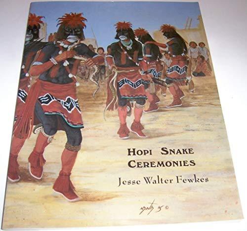 Hopi Snake Ceremonies. An Eyewitness Account: Fewkes, Jesse Walter