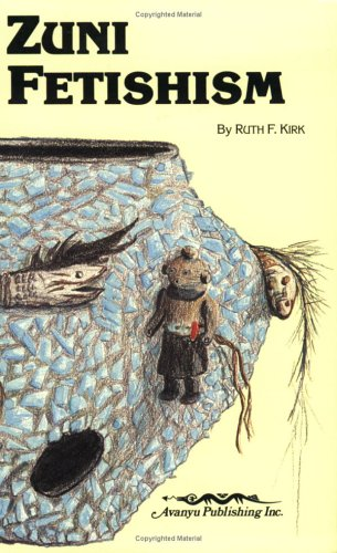 Zuni Fetishism: Kirk, Ruth
