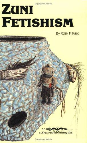 Zuni Fetishism (0936755067) by Ruth Kirk