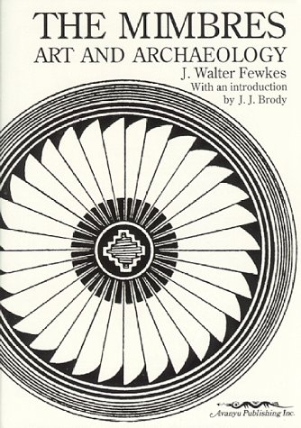 The Mimbres : Art and Archaeology: Jesse W. Fewkes