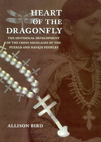 Heart of the Dragonfly: Historical Development of the Cross Necklaces of the Pueblo and Navajo ...