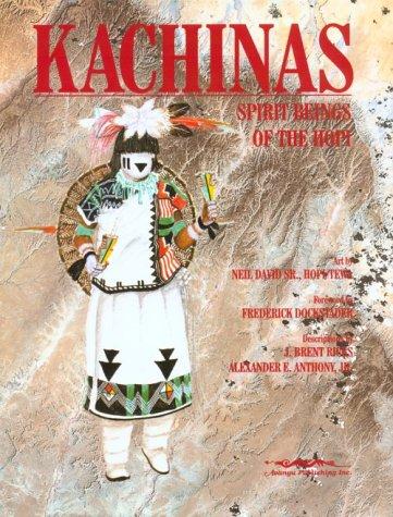 Kachinas: Spirit Beings of the Hopi: Ricks, J. Brent; Anthony, Alexander E.,Jr.