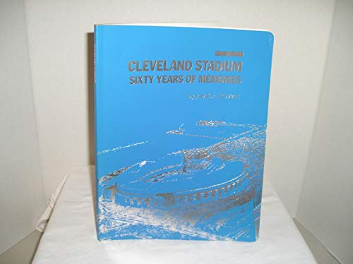 CLEVELAND STADIUM: Sixty Years of Memories: Toman, James