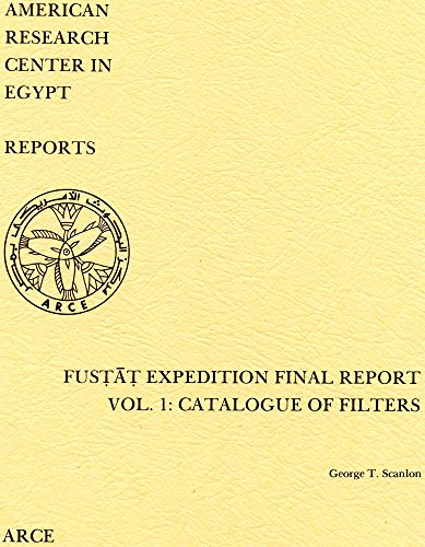 9780936770130: Fustat Expedition Final Report Vol. 1: Catalogue of Filters (Publication / American Research Center in Egypt)