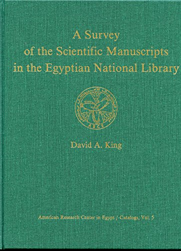 A Survey of the Scientific Manuscripts in the Egyptian National Library: David A. King
