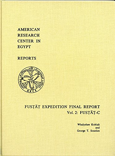 Fustat Expedition Final Report: Fustat-C (American Research: Kubiak, W.