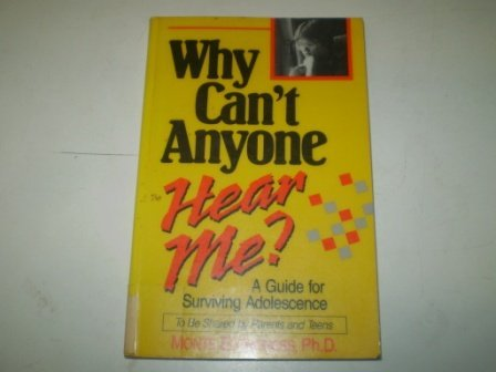 9780936781013: Why can't anyone hear me?: A guide for surviving adolescence