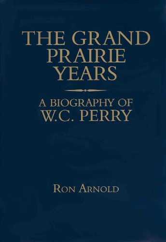 9780936783017: Grand Prairie Years: A Biography of W.C. Perry