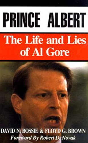 9780936783284: Prince Albert: The Life and Lies of Al Gore