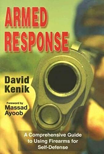 9780936783451: Armed Response: A Comprehensive Guide to Using Firearms for Self-Defense