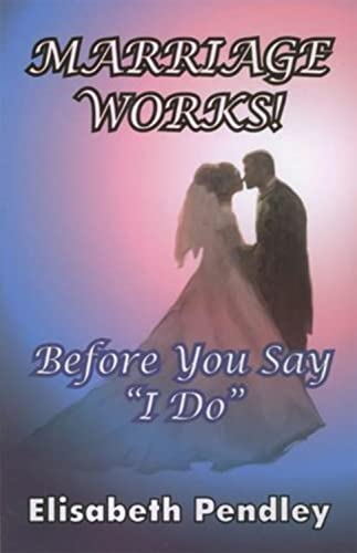 9780936783468: Marriage Works!: Before you say