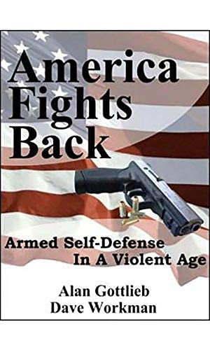 9780936783505: America Fights Back: Armed Self-Defense in a Violent Age