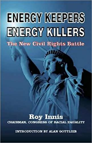Energy Keepers Energy Killers: The New Civil: Roy Innis