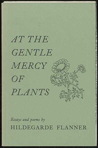 9780936784137: At the Gentle Mercy of Plants