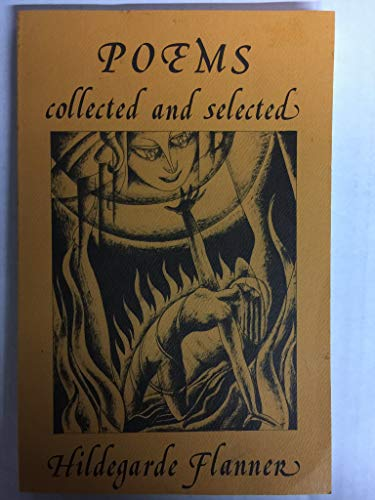 Poems: Collected & Selected: Flanner, Hildegarde.