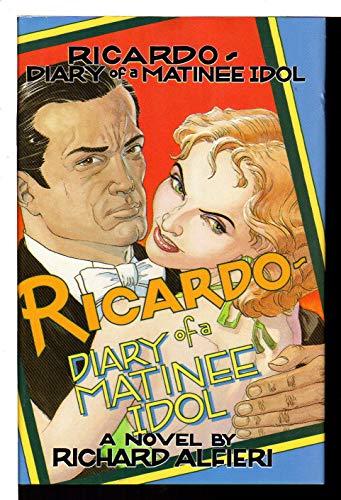 Ricardo--Diary of a Matinee Idol: Alfieri, Richard