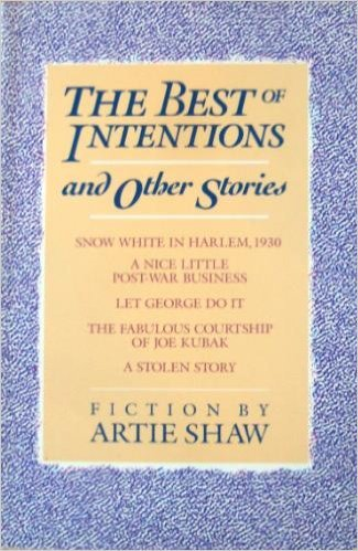 The Best of Intentions and Other Stories: Shaw, Artie