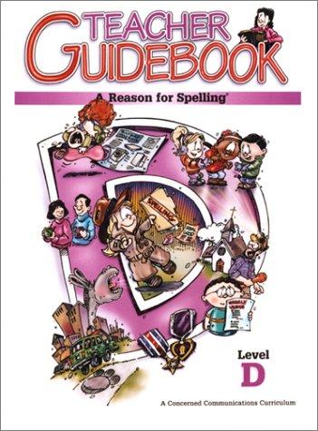 9780936785325: A Reason for Spelling: Teacher Guidebook Level D