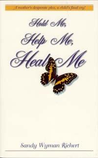 9780936785943: Hold me, help me, heal me
