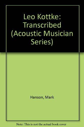 9780936799100: Leo Kottke: Transcribed (Acoustic Musician Series)