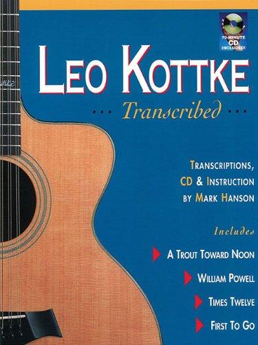 Leo Kottke Transcribed: Hanson, Mark
