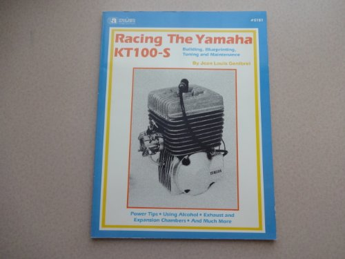 9780936834511: Racing the Yamaha Kt100-S Engine