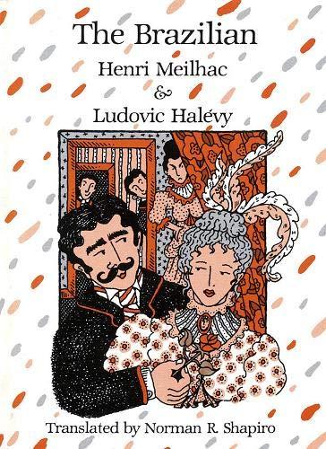 The Brazilian (Tour de Farce): Henri Meilhac, Ludovic Halevy