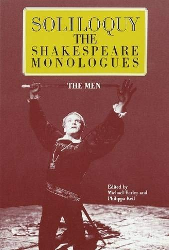 9780936839783: Soliloquy: The Shakespeare Monologues--The Men (Applause Acting Series)