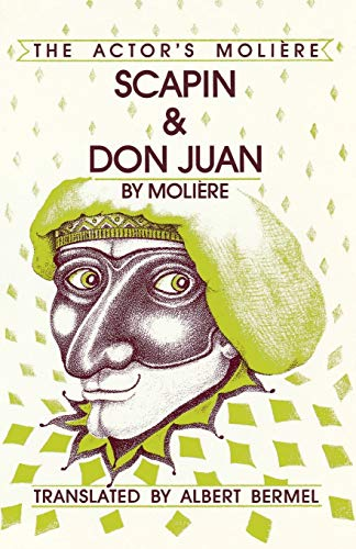 Scapin & Don Juan: The Actor's Moliere: Moliere