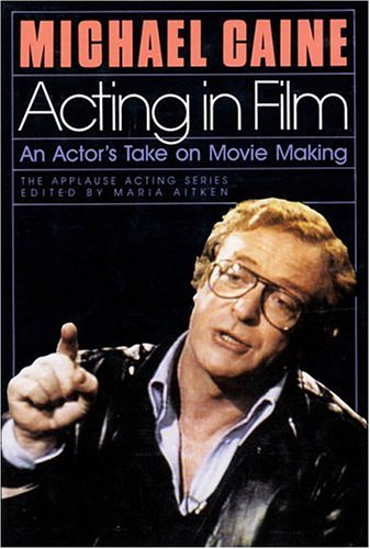 9780936839868: Acting in Film: An Actor's Take on Movie Making (Applause Acting Series)