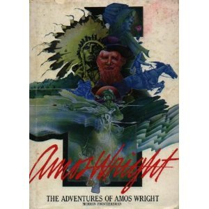 9780936860077: Amos Wright: The adventures of Amos Wright, Mormon frontiersman