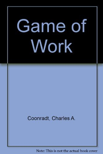 9780936860176: Game of Work