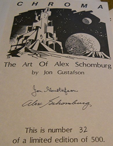 CHROMA: THE ART OF ALEX SCHOMBURG: Gustafson, Jon