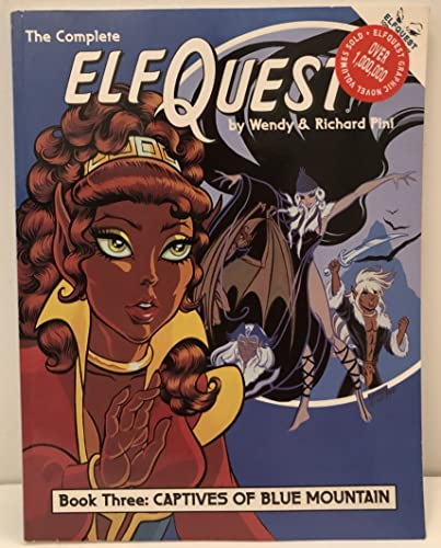 Complete Elfquest: Captives of Blue Mountain, Vol. 3: Wendy Pini; Richard Pini