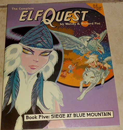 9780936861104: The Complete ElfQuest Graphic Novel, Book 5: Siege at Blue Mountain