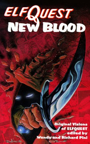 New Blood: Original Visions of Elfquest: Pini, Wendy; Pini, Richard
