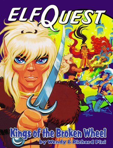 Kings of the Broken Wheel (Elfquest Graphic Novel, No 8) (9780936861364) by Pini, Wendy; Pini, Richard